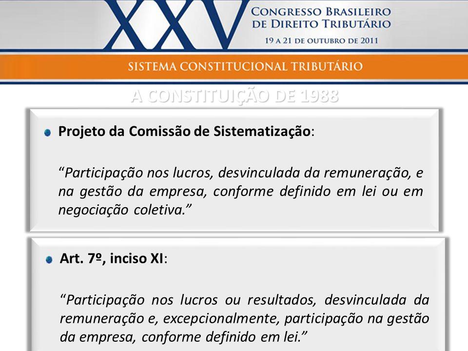 A CONSTITUIÇÃO DE 1988 Projeto da Comissão de Sistematização: