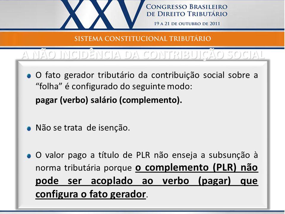 A NÃO INCIDÊNCIA DA CONTRIBUIÇÃO SOCIAL