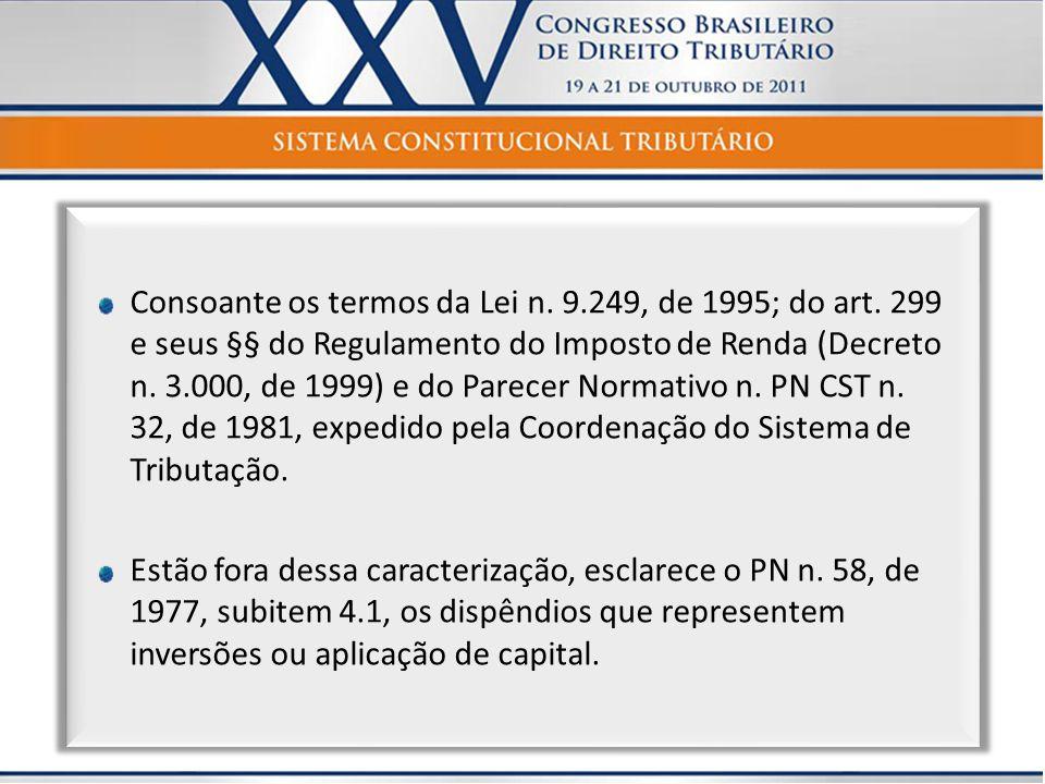 Consoante os termos da Lei n. 9. 249, de 1995; do art