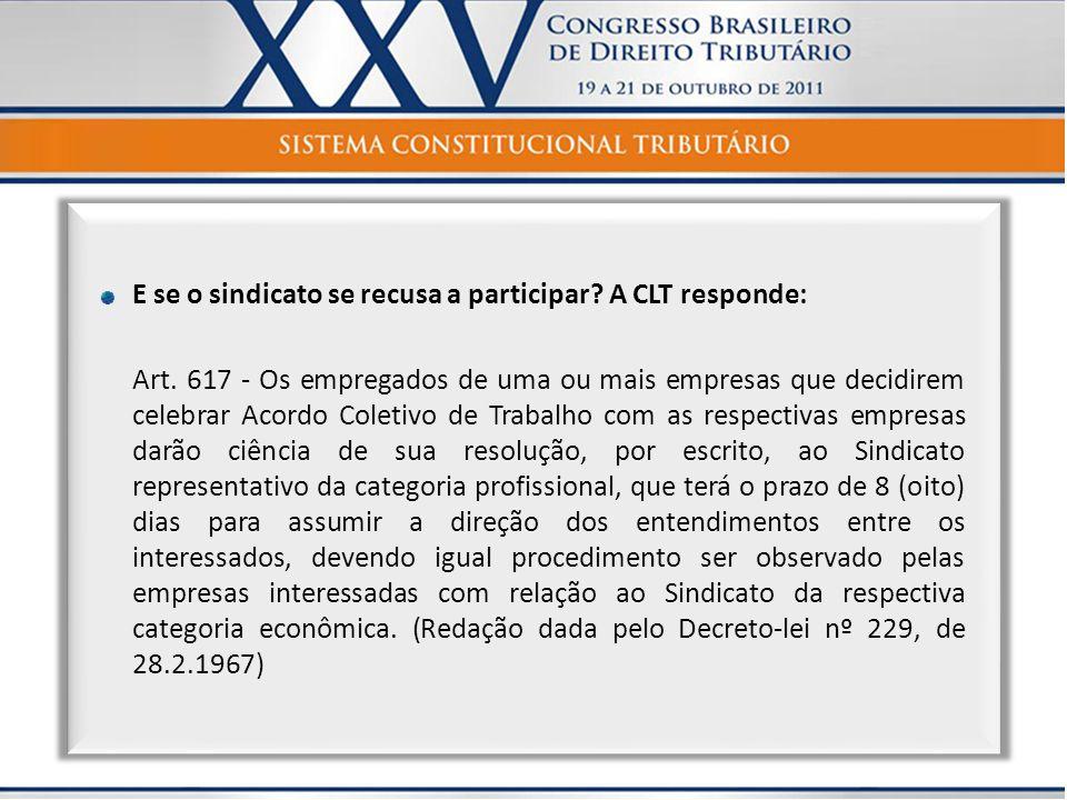 E se o sindicato se recusa a participar A CLT responde: