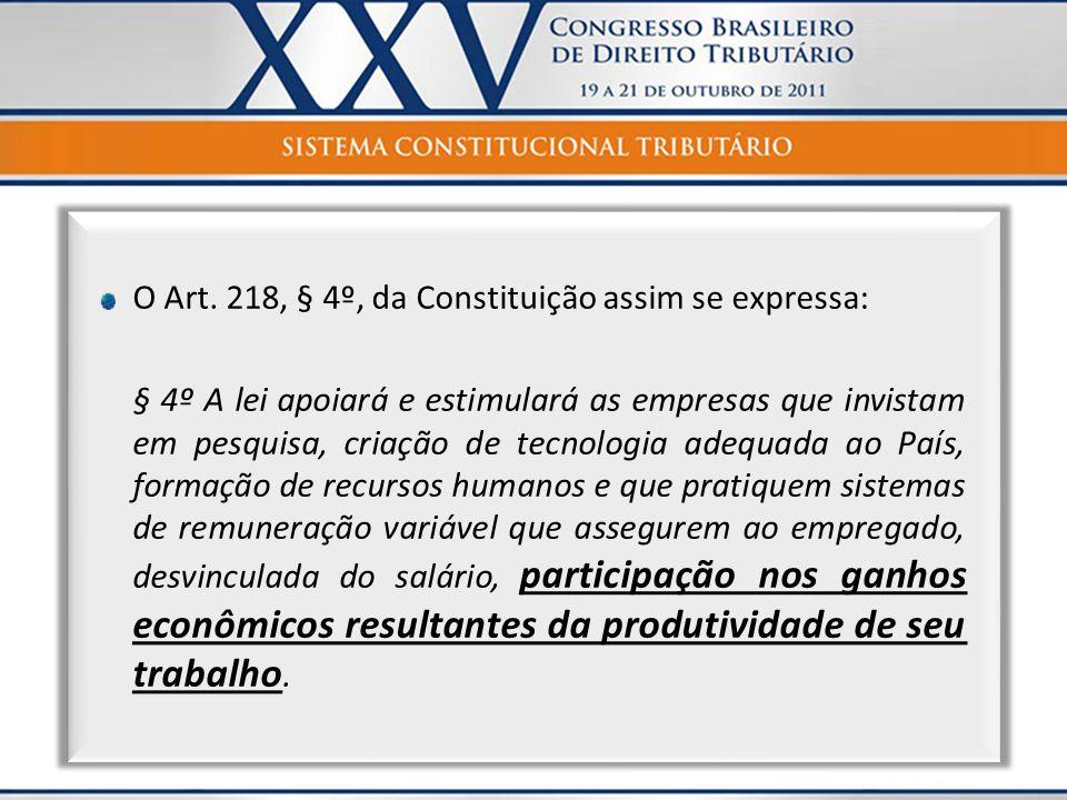 O Art. 218, § 4º, da Constituição assim se expressa: