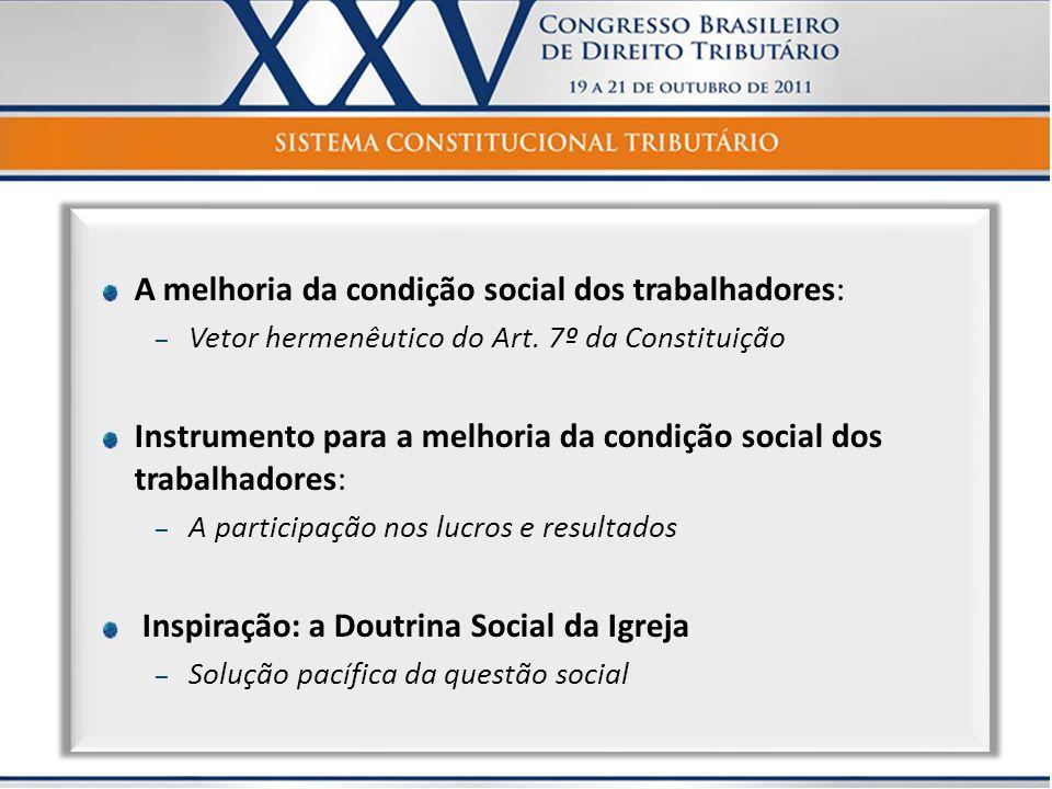 A melhoria da condição social dos trabalhadores: