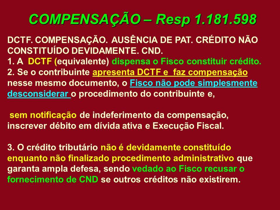 COMPENSAÇÃO – Resp 1.181.598 DCTF. COMPENSAÇÃO. AUSÊNCIA DE PAT. CRÉDITO NÃO CONSTITUÍDO DEVIDAMENTE. CND.