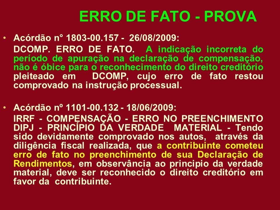 ERRO DE FATO - PROVA Acórdão n° 1803-00.157 - 26/08/2009: