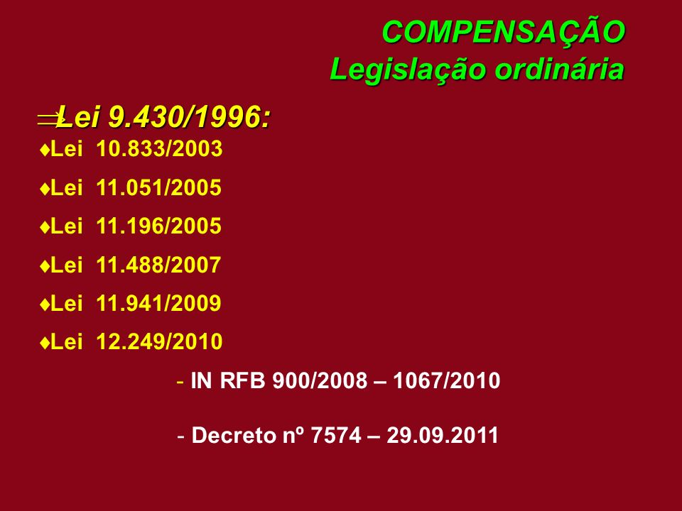 COMPENSAÇÃO Legislação ordinária