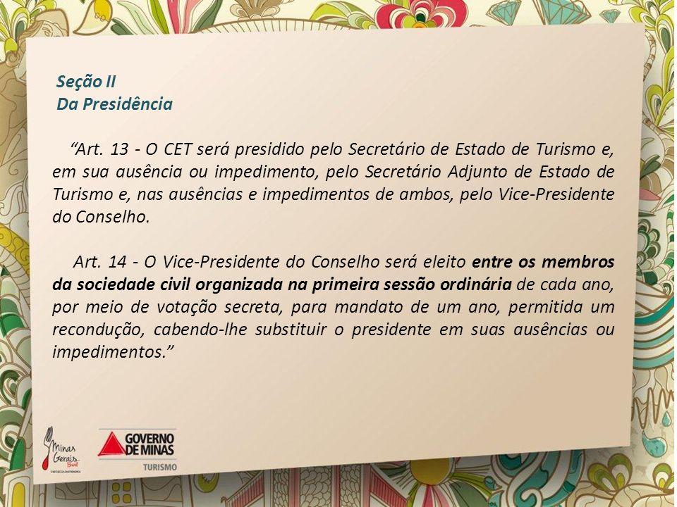 Seção II Da Presidência.