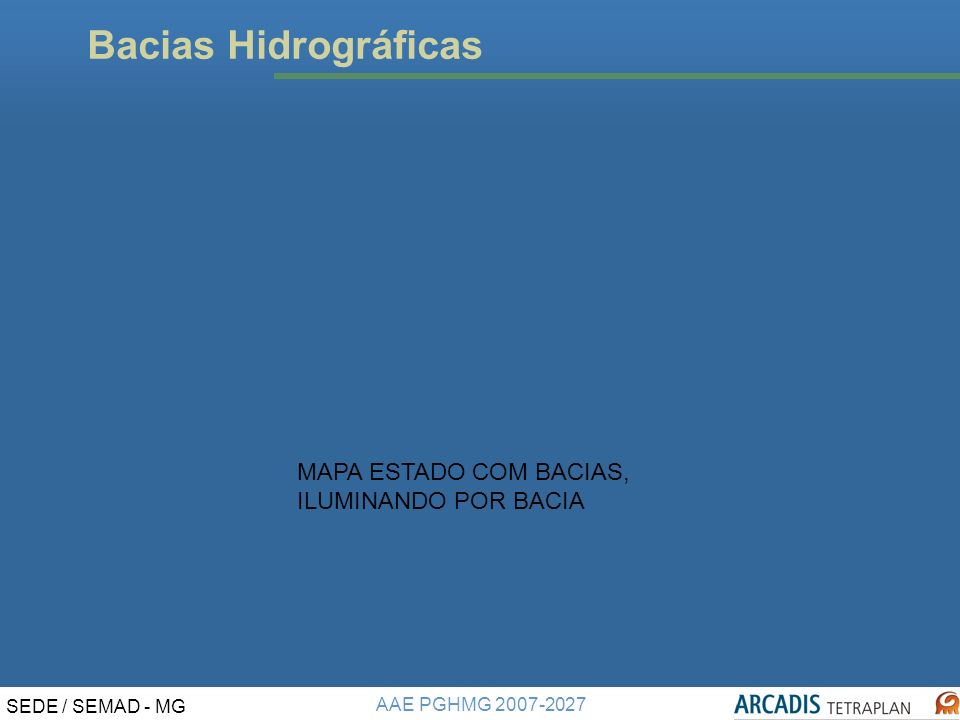 Bacias Hidrográficas MAPA ESTADO COM BACIAS, ILUMINANDO POR BACIA