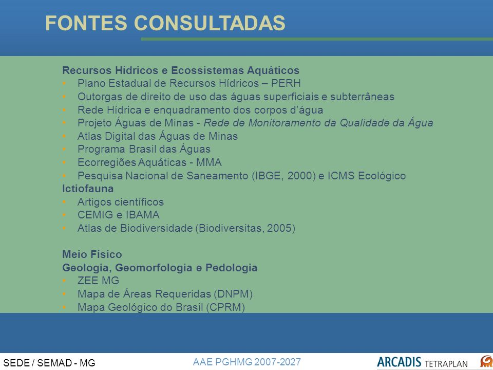 FONTES CONSULTADAS Recursos Hídricos e Ecossistemas Aquáticos