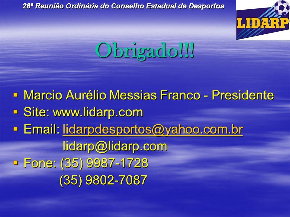 Obrigado!!! Marcio Aurélio Messias Franco - Presidente