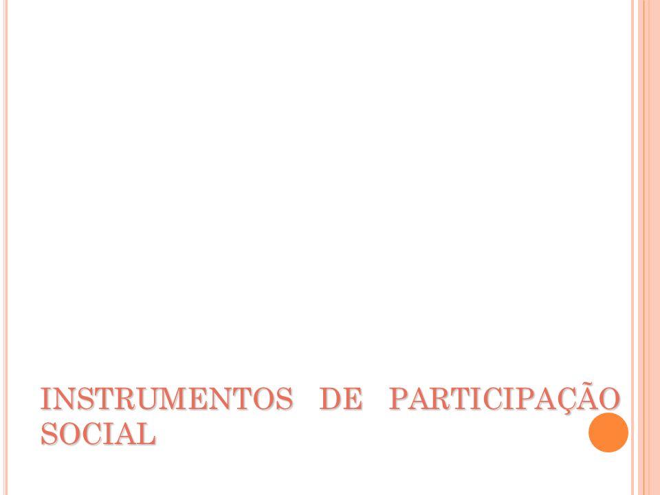 INSTRUMENTOS DE PARTICIPAÇÃO SOCIAL
