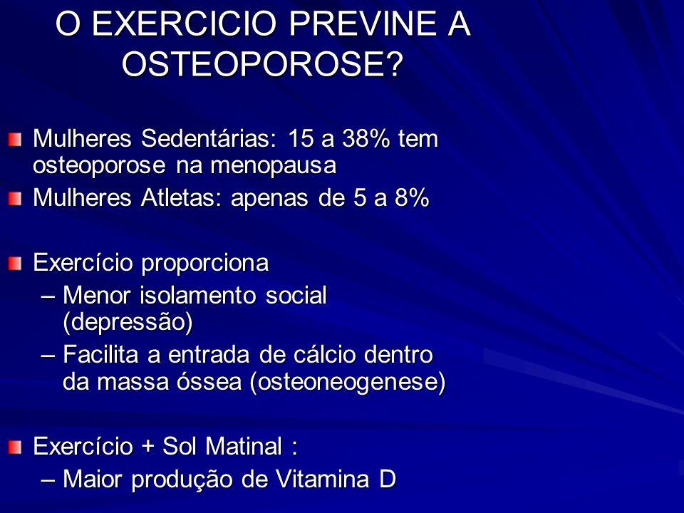 O EXERCICIO PREVINE A OSTEOPOROSE