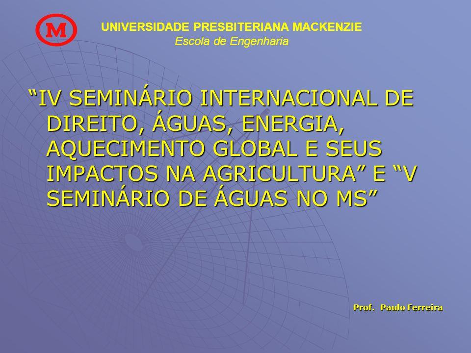IV SEMINÁRIO INTERNACIONAL DE DIREITO, ÁGUAS, ENERGIA, AQUECIMENTO GLOBAL E SEUS IMPACTOS NA AGRICULTURA E V SEMINÁRIO DE ÁGUAS NO MS