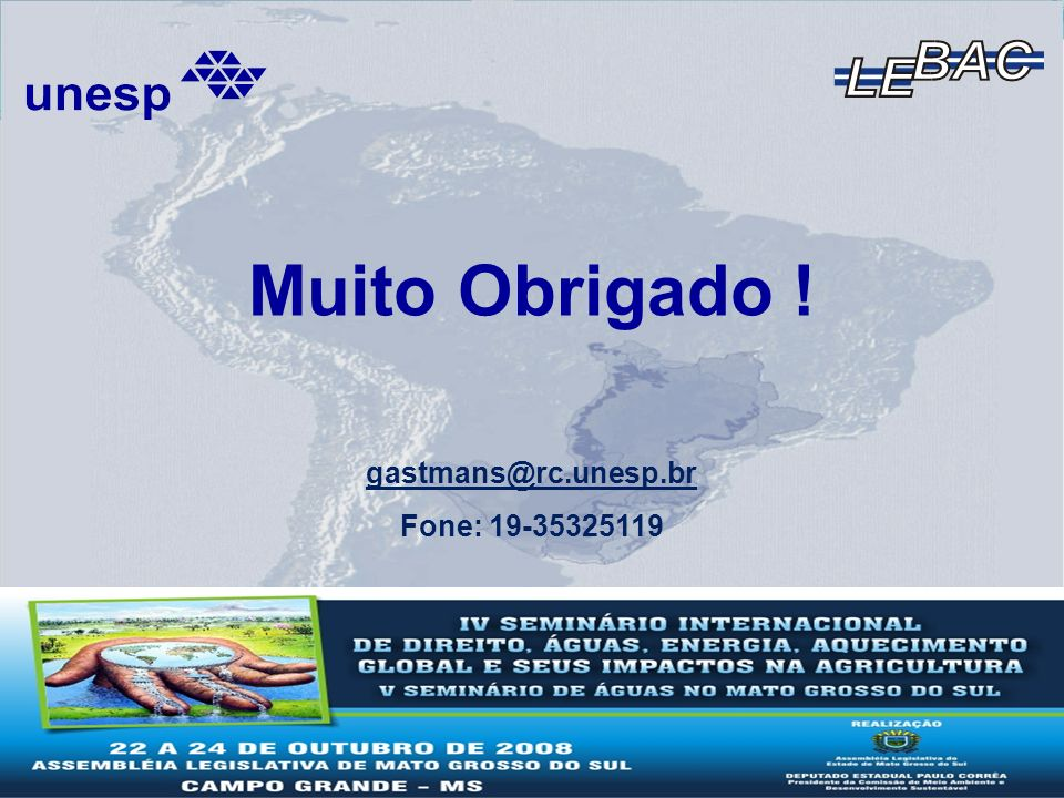 Muito Obrigado ! gastmans@rc.unesp.br Fone: 19-35325119