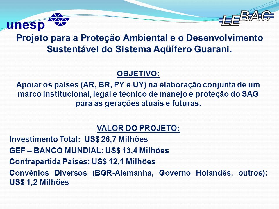 Projeto para a Proteção Ambiental e o Desenvolvimento Sustentável do Sistema Aqüífero Guarani.