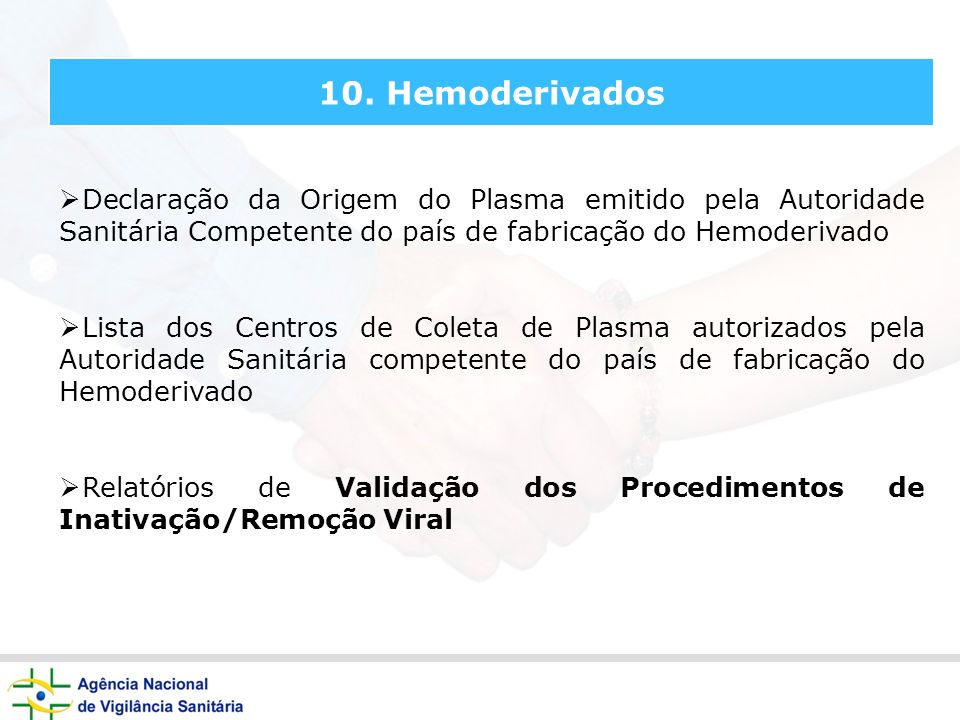 10. Hemoderivados Declaração da Origem do Plasma emitido pela Autoridade Sanitária Competente do país de fabricação do Hemoderivado