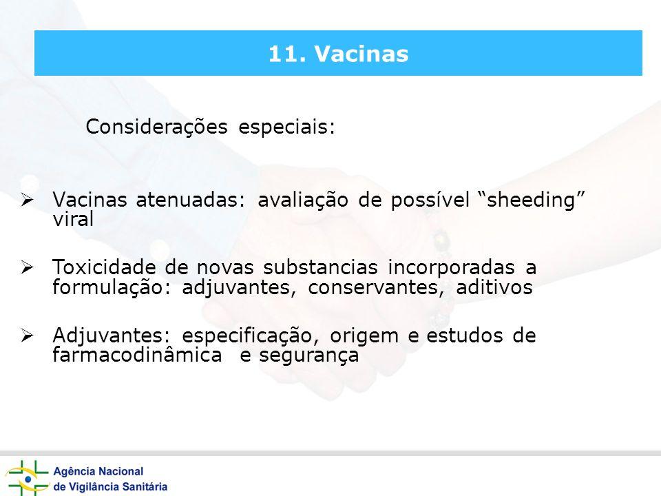 11. Vacinas Considerações especiais: