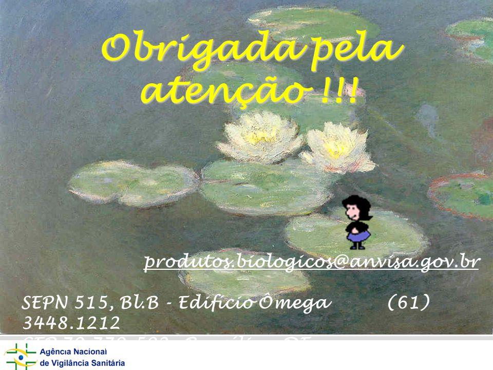 Obrigada pela atenção !!! produtos.biologicos@anvisa.gov.br
