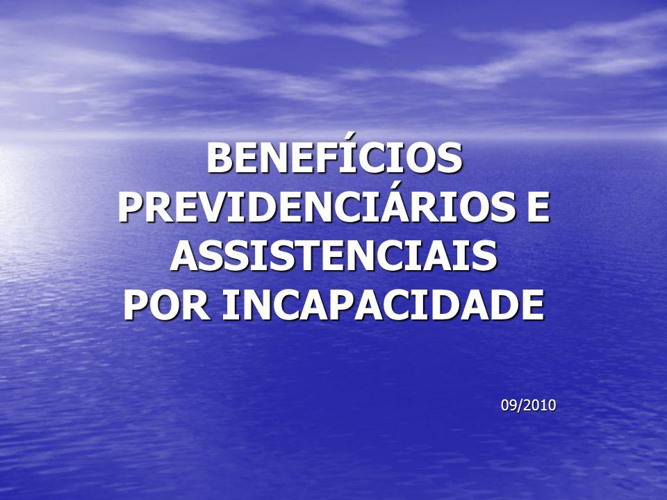 BENEFÍCIOS PREVIDENCIÁRIOS E ASSISTENCIAIS POR INCAPACIDADE
