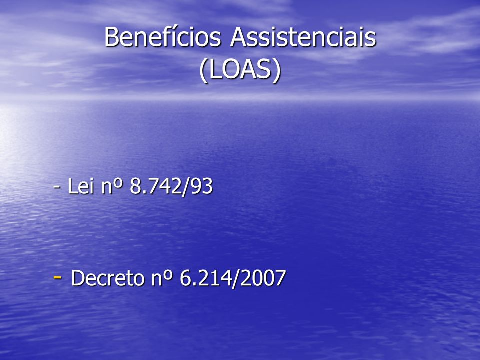 Benefícios Assistenciais (LOAS)