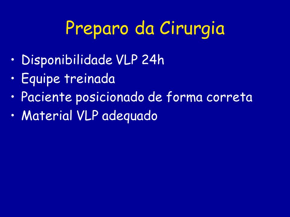Preparo da Cirurgia Disponibilidade VLP 24h Equipe treinada