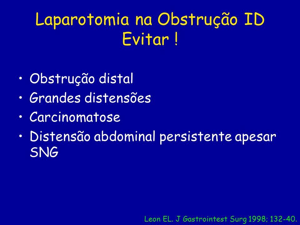 Laparotomia na Obstrução ID Evitar !