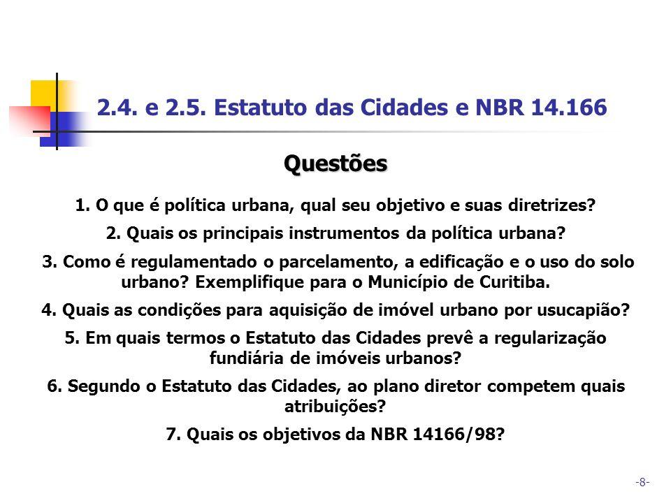 2.4. e 2.5. Estatuto das Cidades e NBR 14.166