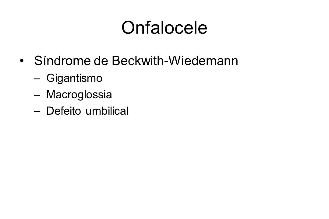 Onfalocele Síndrome de Beckwith-Wiedemann Gigantismo Macroglossia