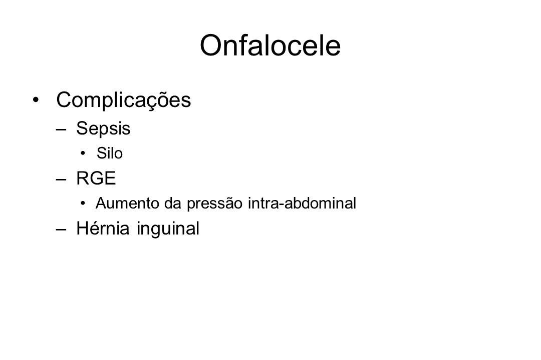 Onfalocele Complicações Sepsis RGE Hérnia inguinal Silo