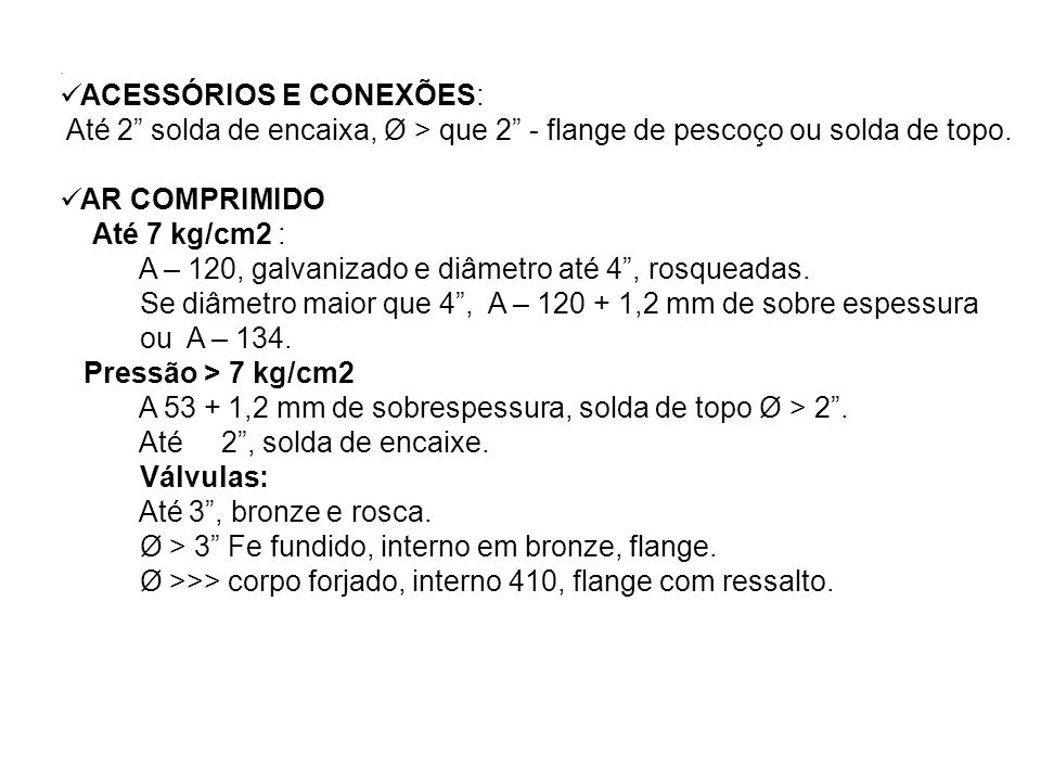 ACESSÓRIOS E CONEXÕES: