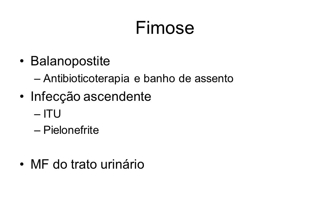 Fimose Balanopostite Infecção ascendente MF do trato urinário