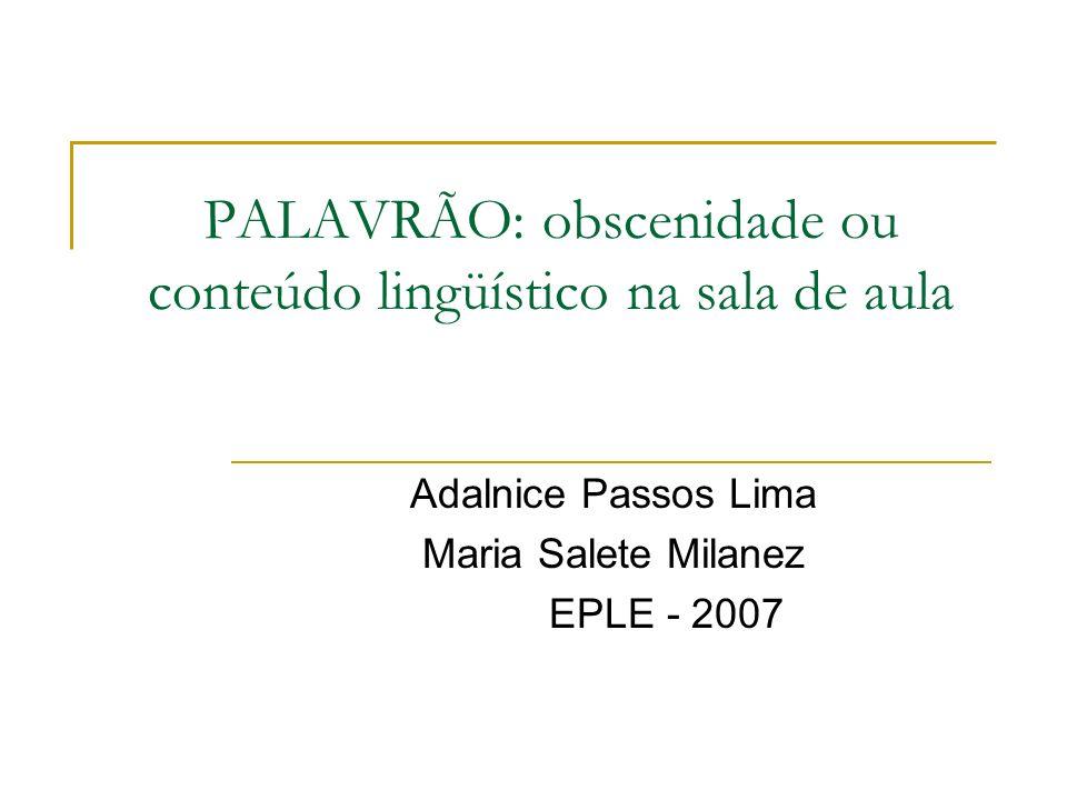 PALAVRÃO: obscenidade ou conteúdo lingüístico na sala de aula