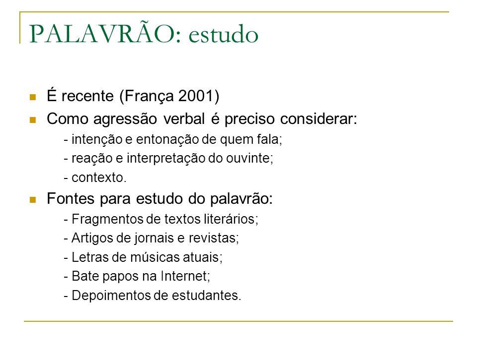 PALAVRÃO: estudo É recente (França 2001)