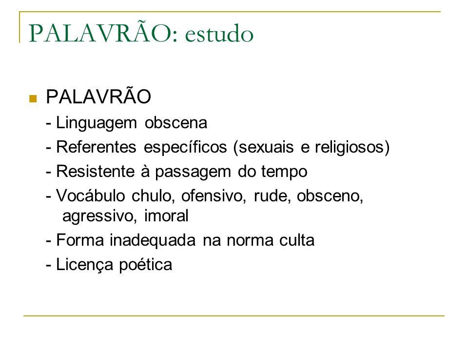 PALAVRÃO: estudo PALAVRÃO - Linguagem obscena