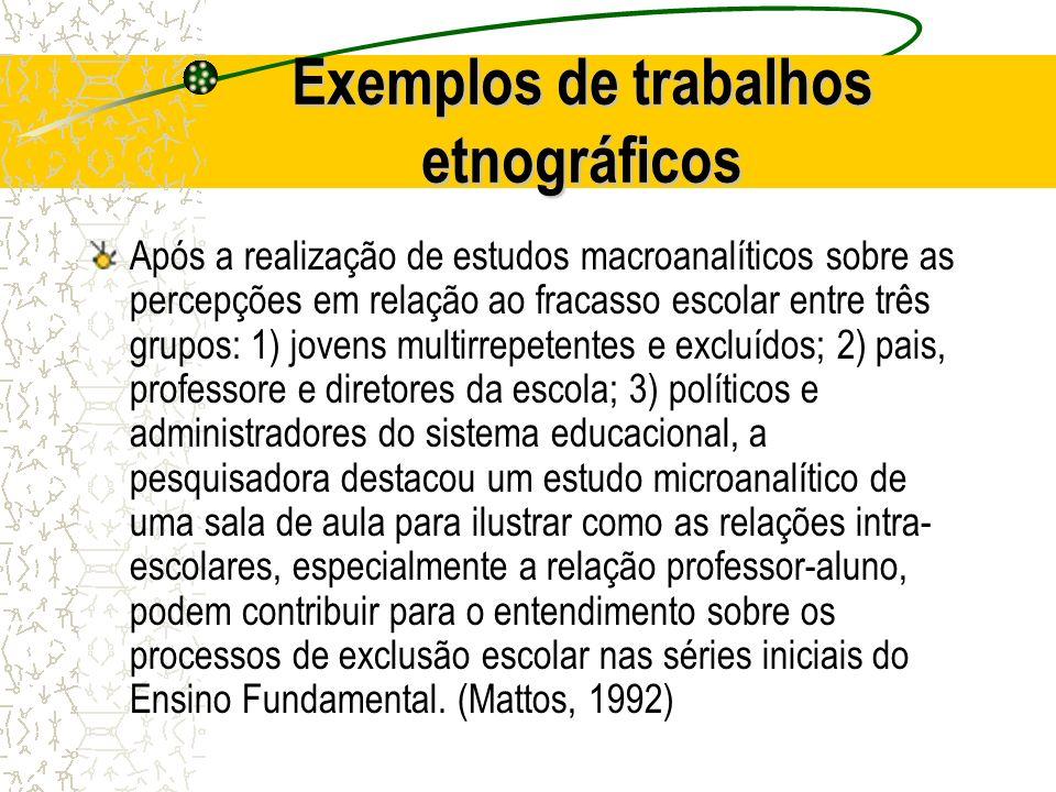 Exemplos de trabalhos etnográficos