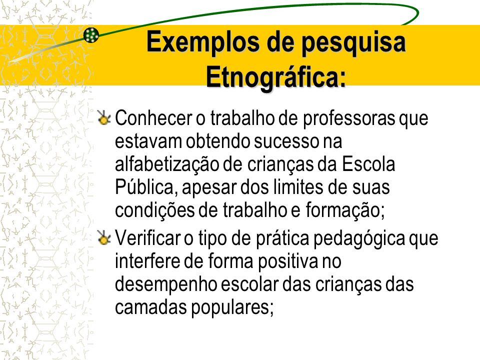 Exemplos de pesquisa Etnográfica: