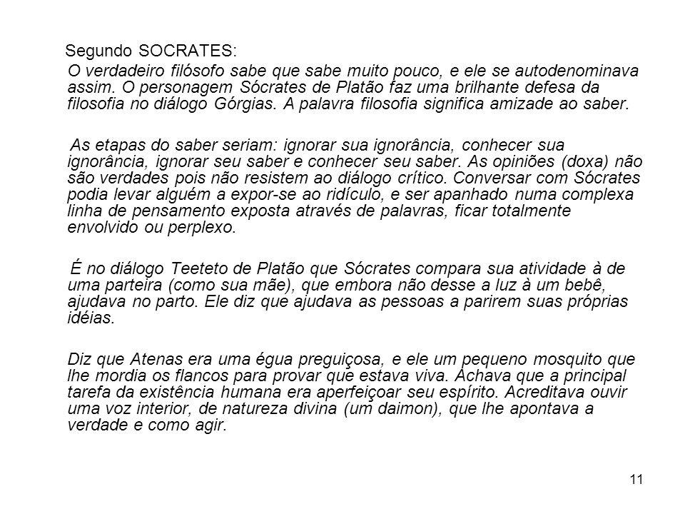 Segundo SOCRATES: