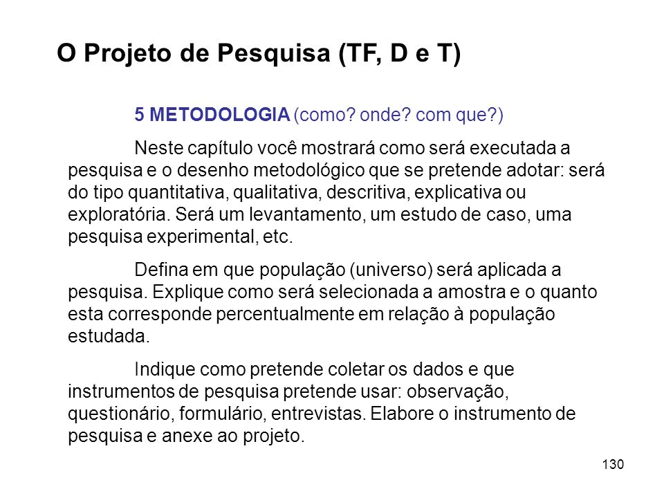 O Projeto de Pesquisa (TF, D e T)