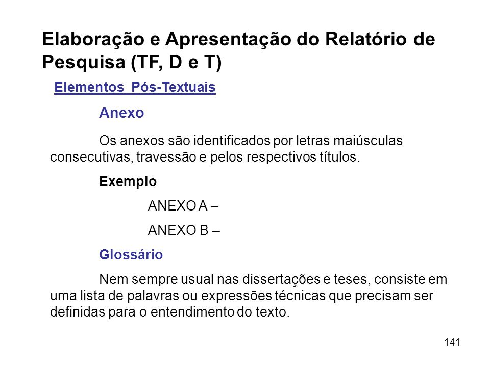 Elaboração e Apresentação do Relatório de Pesquisa (TF, D e T)