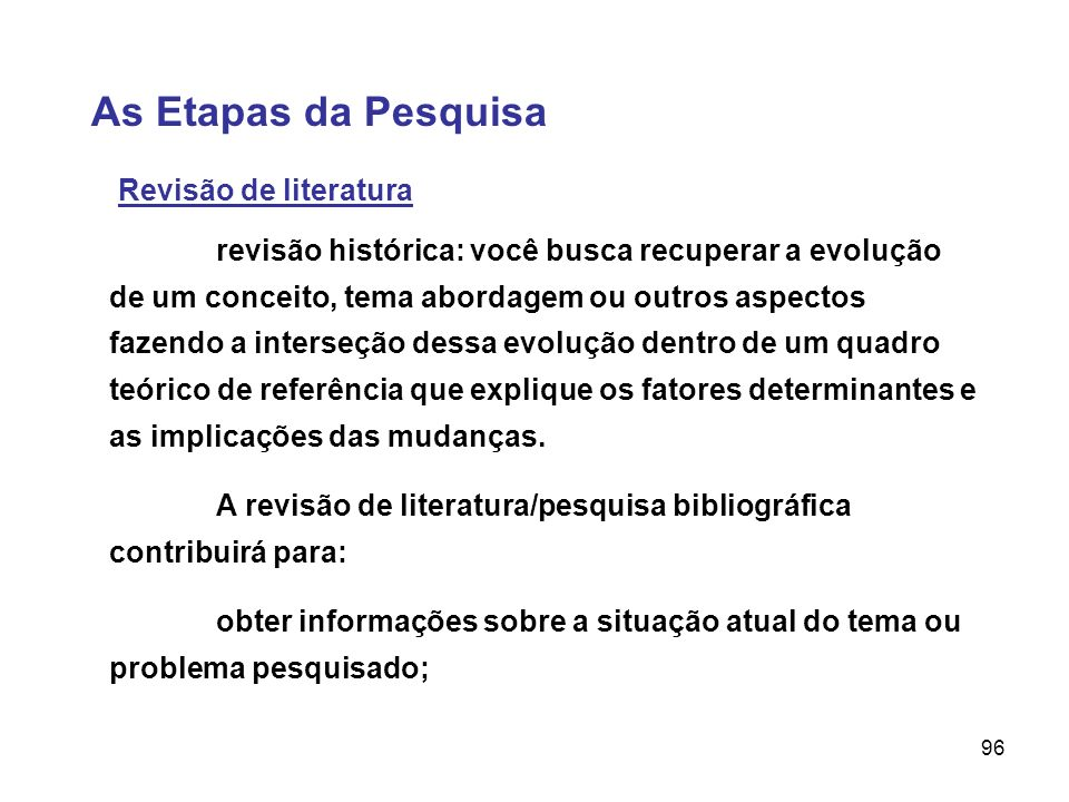 As Etapas da Pesquisa Revisão de literatura