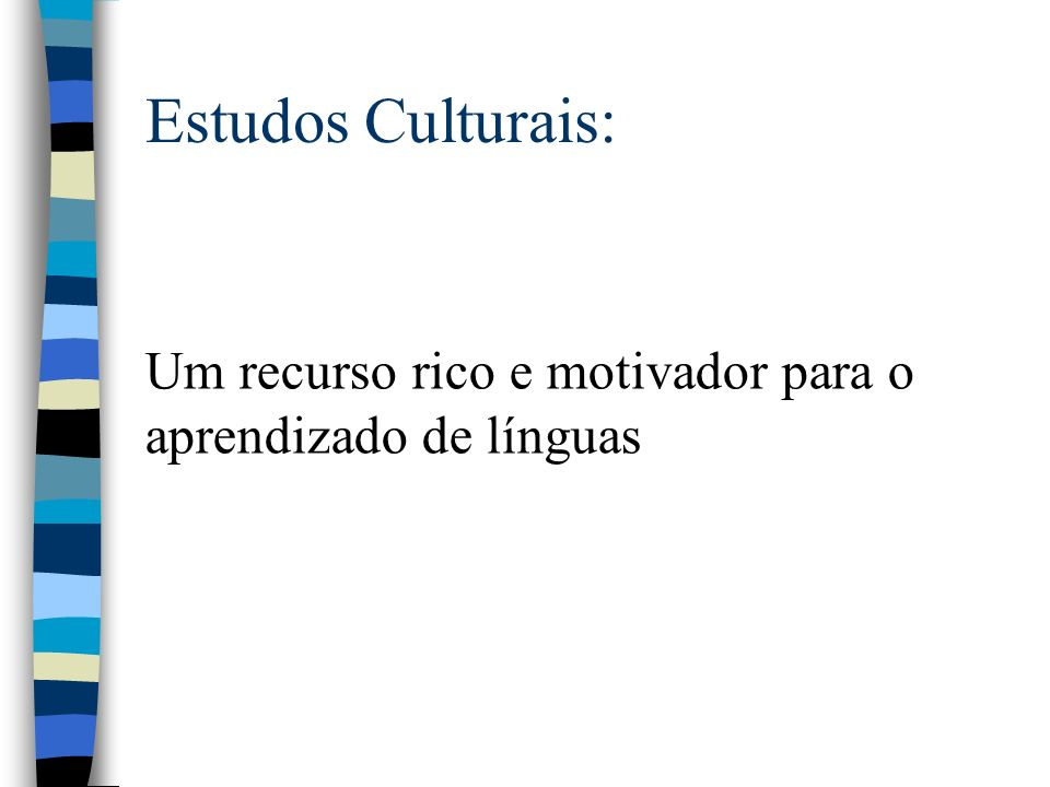 Estudos Culturais: Um recurso rico e motivador para o aprendizado de línguas