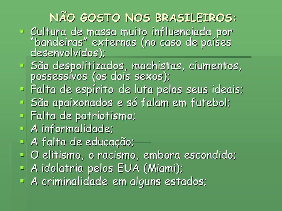 NÃO GOSTO NOS BRASILEIROS:
