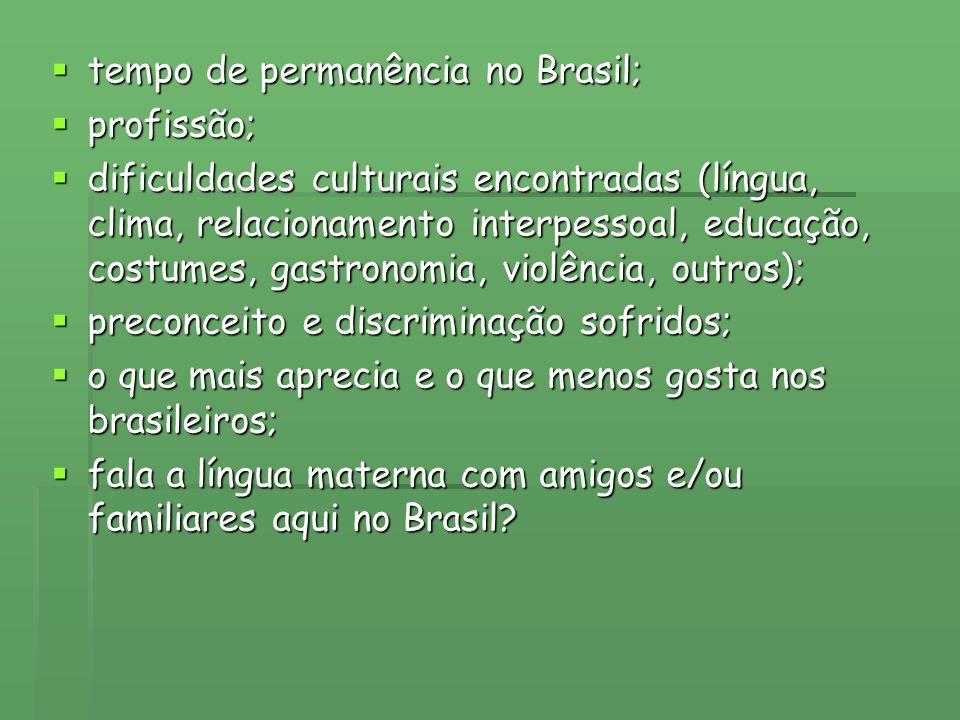 tempo de permanência no Brasil;
