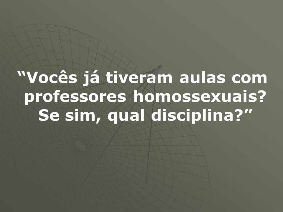 Vocês já tiveram aulas com professores homossexuais