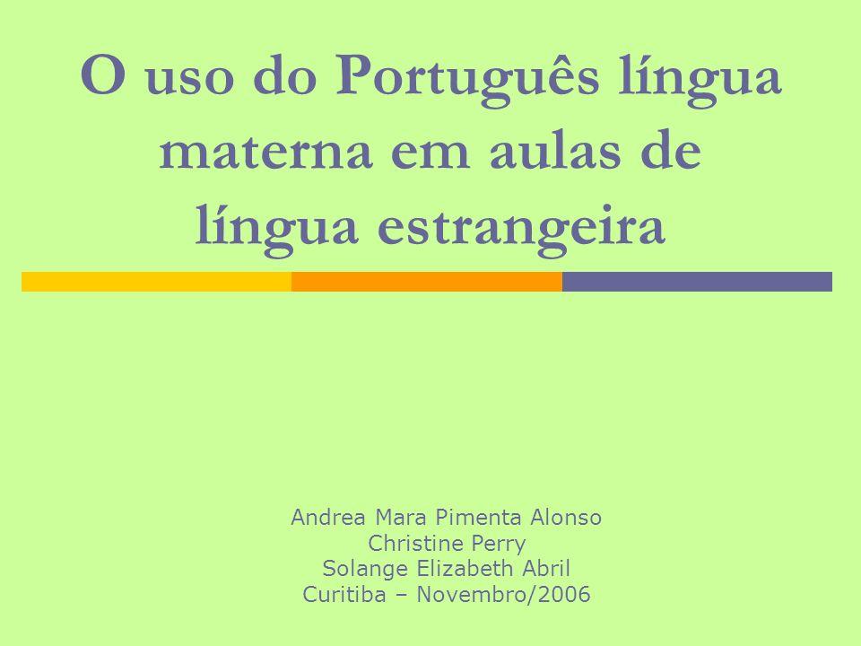 Pesquisa Etnográfica: O uso do Português língua materna em aulas de língua estrangeira