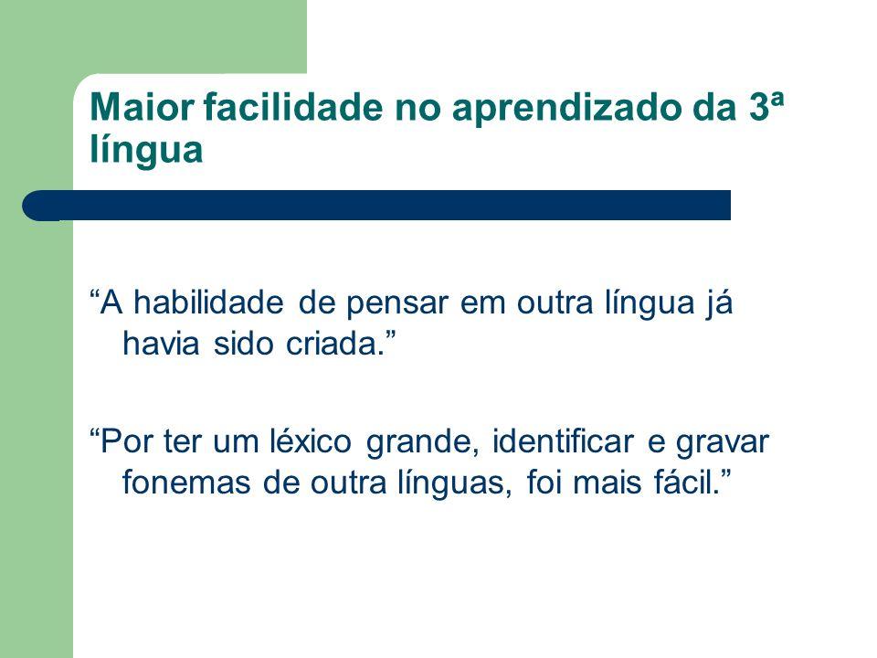 Maior facilidade no aprendizado da 3ª língua
