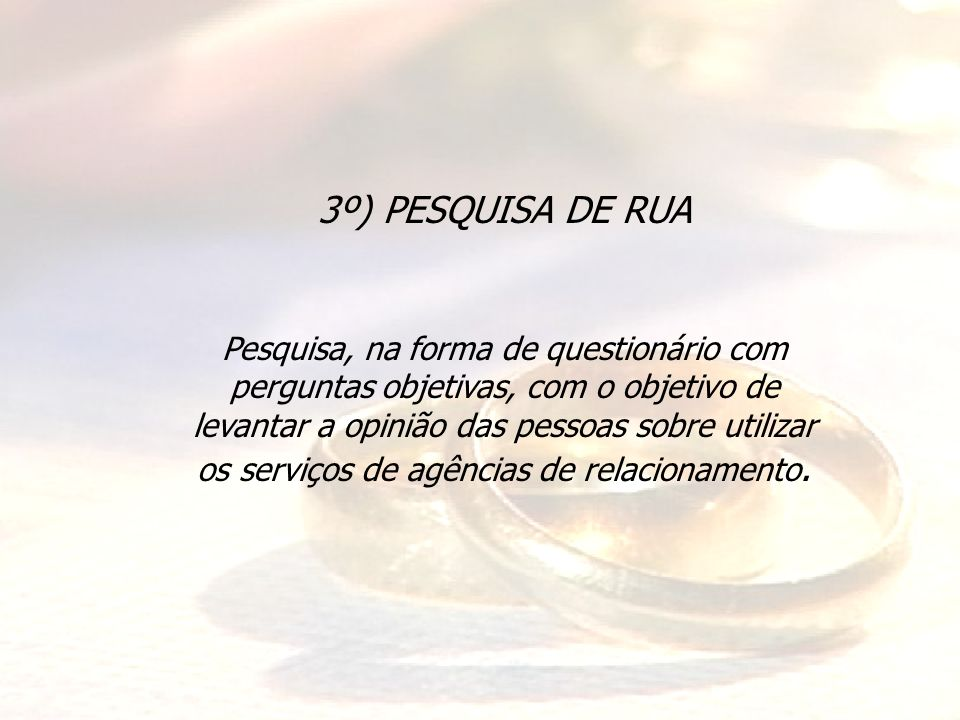 3º) PESQUISA DE RUA