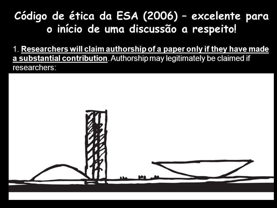 Código de ética da ESA (2006) – excelente para o início de uma discussão a respeito!