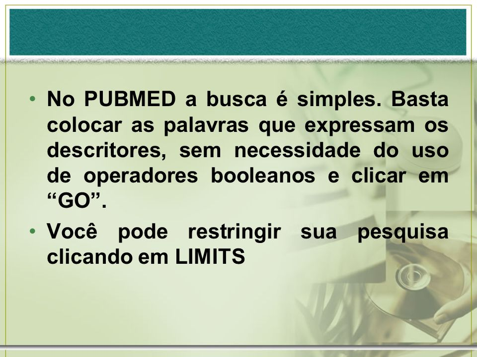 No PUBMED a busca é simples