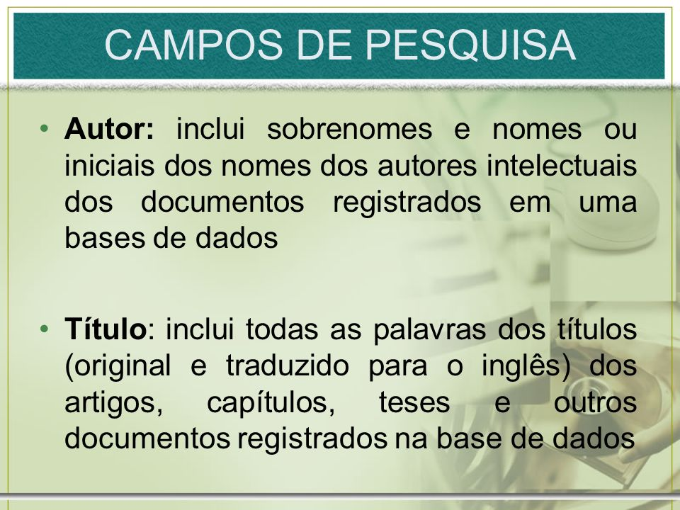 CAMPOS DE PESQUISA