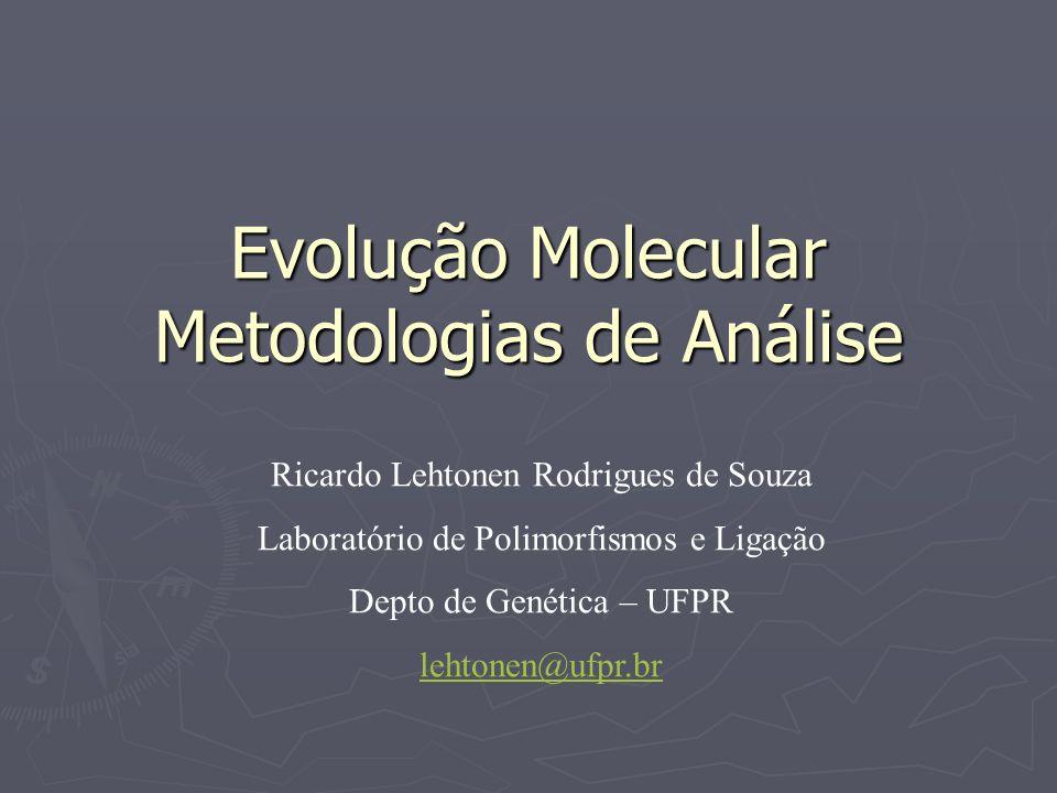 Evolução Molecular Metodologias de Análise